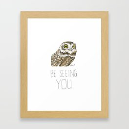 Owl Be Seeing You (Burrowing Owl) Framed Art Print