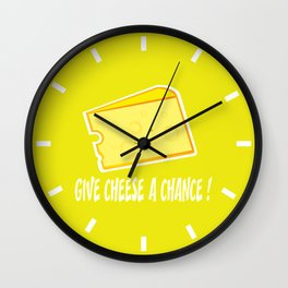 Give cheese a chance Wall Clock