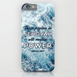 Isaiah 40:13 (Those Hoping in Jehovah Will Regain Power) iPhone Case