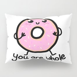 YOU ARE WHOLE Pillow Sham