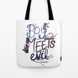 boy meets evil... Tote Bag