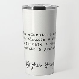 Brigham Young quote Travel Mug