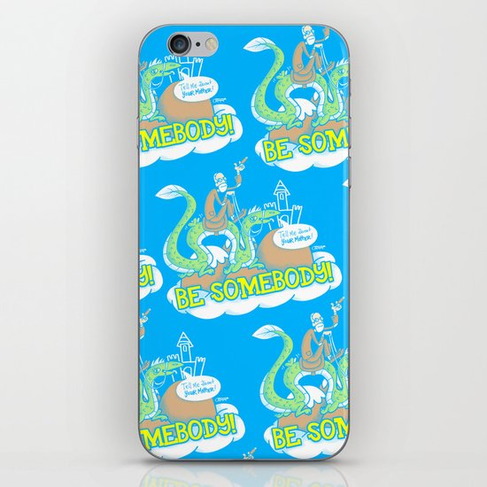 Be Somebody! iPhone & iPod Skin