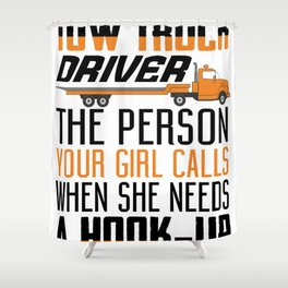 Tow Truck Driver Hookup Shower Curtain