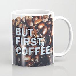 But First Coffee - Style 1 Coffee Mug