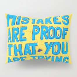 mistakes are proof that you trying Pillow Sham