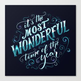 Christmas - it's the most wonderful time of the year Canvas Print