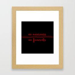 no mourners no funerals // v3 Framed Art Print