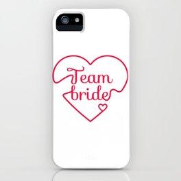 Team Bride - Bachelorette Hen Bridal Party Alcohol iPhone Case