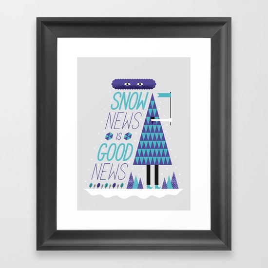 Snow News is Good News Framed Art Print