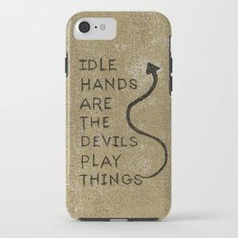 Idle Hands iPhone Case