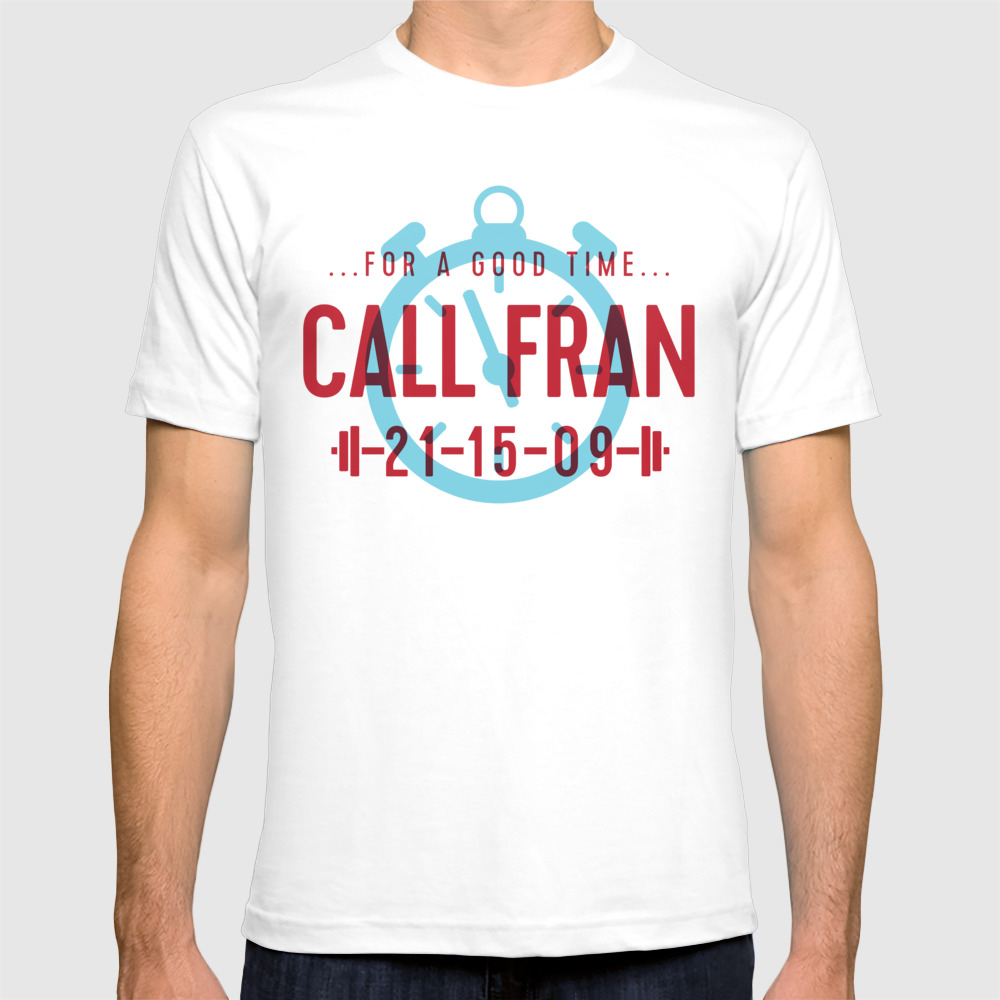 For A Good Time, Call Fran T-shirt by Paigehake TSR3629669