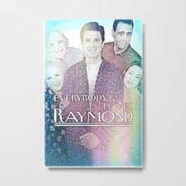 Everybody Loves Raymond Metal Print