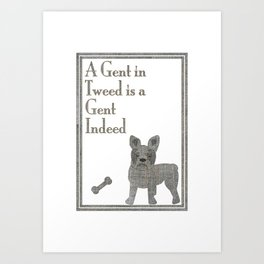 A Gent in Tweed is a Gent Indeed Art Print