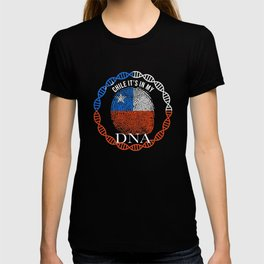 Chile Its In My DNA T-shirt
