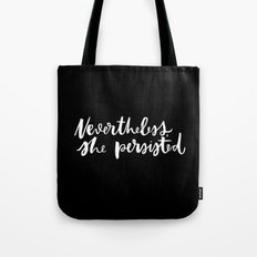 Nevertheless, she Persisted on black Tote Bag