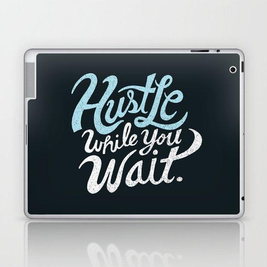 Hustle While You Wait Laptop & iPad Skin