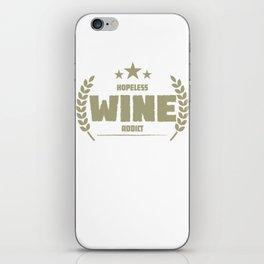 Hopeless Wine Addict Funny Addiction iPhone Skin