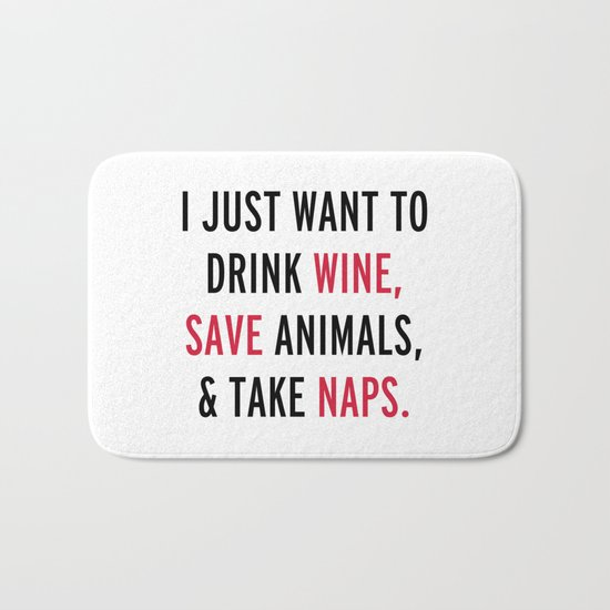 Drink Wine & Save Animals Funny Quote Bath Mat