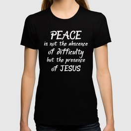 Religious Peace is the Presence of Jesus T-shirt