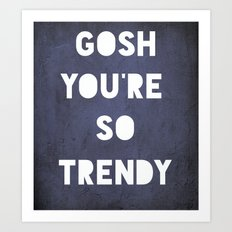 Gosh (Trendy) Art Print