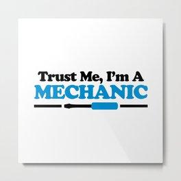 Trust Me, Mechanic Quote Metal Print