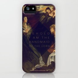 Behold, I am the handmaid of the Lord iPhone Case