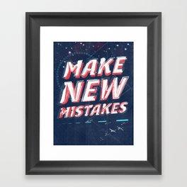 Make New Mistakes Framed Art Print