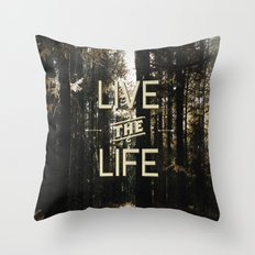 Live the Life Throw Pillow