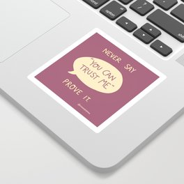 """Never Say: """"You Can Trust Me"""" Sticker"""