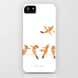 Hi hoopoe! iPhone Case
