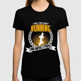 I Only Care About Running T-shirt
