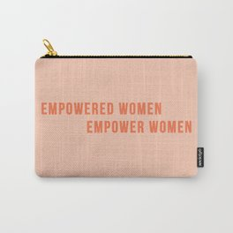 Empower Women!! - Feminist Quote Carry-All Pouch