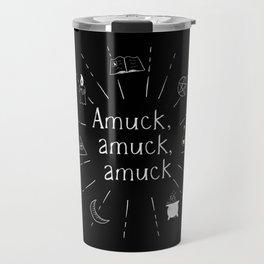 Amuck amuck amuck B&W Travel Mug
