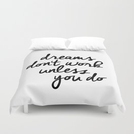 Dreams Don't Work Unless You Do black and white modern typographic quote canvas wall art home decor Duvet Cover