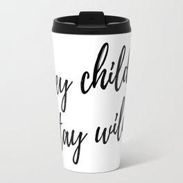 hey child stay wild Travel Mug