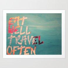 EatWell. TravelOften Art Print