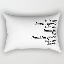 thankful people who are happy Rectangular Pillow