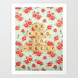 Be Kind To Yourself Art Print