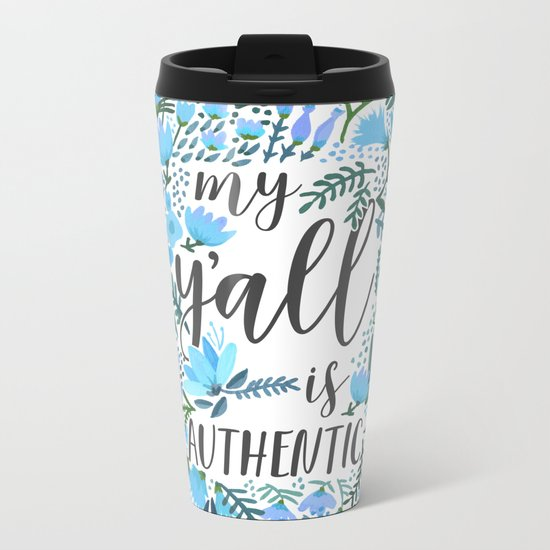 My Y'all is Authentic – Blue Palette Metal Travel Mug