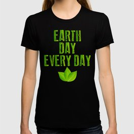 Earth Day Every Day Recycling Save The Planet Eco T-shirt