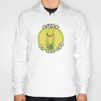 cunt Hoodies featuring CUNT ON THE COB by BITCHFRUIT