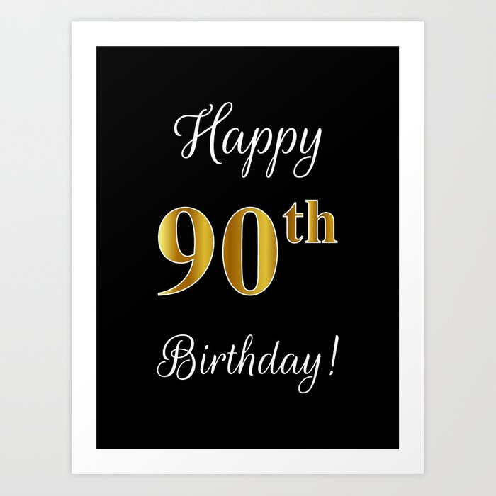 Elegant Happy 90th Birthday With Faux Imitation Gold Inspired Color Pattern Number On Black Art Print By Aponx