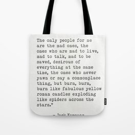 "Jack Kerouac ""The only people for me are the mad ones..."" Tote Bag"