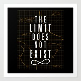 The Limit Does Not Exist Art Print