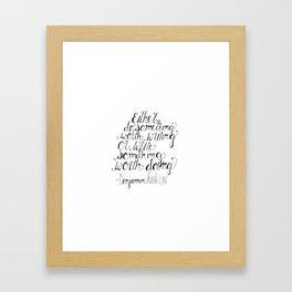 Do Something Worth Writing Framed Art Print