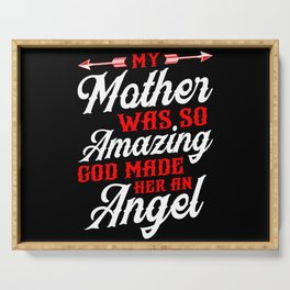 My mother was so amazing god made her an angel Serving Tray