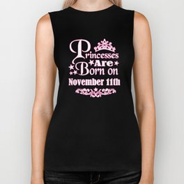 Princesses Are Born On November 11th Funny Birthday T-Shirt Biker Tank