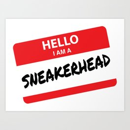Hello I Am A Sneakerhead Art Print