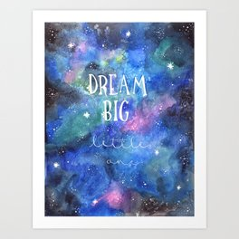 Dream Big Little One | Night Sky | Watercolor | Illustration | Galaxy Art Print